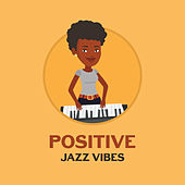 Positive Jazz Vibes – Soothing Piano & Saxophone Sounds, Smooth Jazz, New Music 2017, Autumn Jazz Session von Peaceful Piano