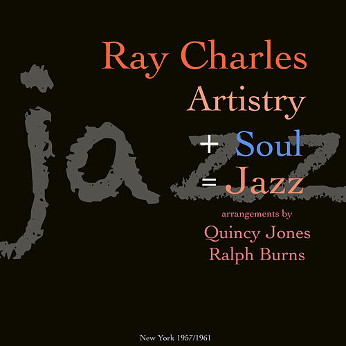 Artistry+Soul=Jazz by Ray Charles
