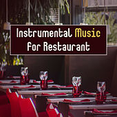 Instrumental Music for Restaurant – Cafe Music, Jazz After Work, Mellow Jazz, Piano Bar, Soothing Saxophone by The Jazz Instrumentals
