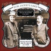 For Dodd's Sake - Famous Australian Organ Builders, Vol. 1 by Thomas Heywood