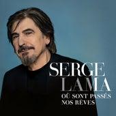 Où sont passés nos rêves (Version Deluxe) de Serge Lama