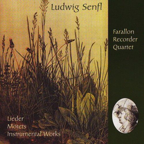 Ludwig Senfl by Farallon Recorder Quartet