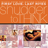 First Love, Last Rites (Sdtk) de Shudder To Think