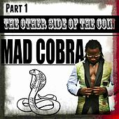 The Other Side Of The Coin Part 1 de Mad Cobra