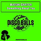 Something About You by Aaron Carter