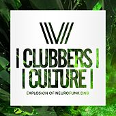 Clubbers Culture: Explosion Of Neurofunk Dnb - EP by Various Artists