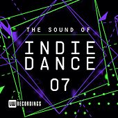The Sound Of Indie Dance, Vol. 07 - EP by Various Artists