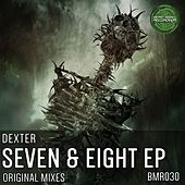 Seven & Eight - Single by Dexter