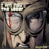 I Am Not The Loser by Burak Harsitlioglu