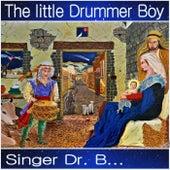 The Little Drummer Boy by Singer Dr. B...