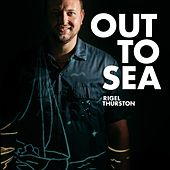 Out to Sea by Rigel Thurston