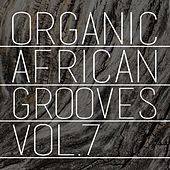 Organic African Grooves, Vol.7 by Various Artists