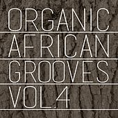 Organic African Grooves, Vol.4 by Various Artists