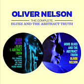 The Complete Blues and the Abstract Truth (Bonus Track Version) by Oliver Nelson