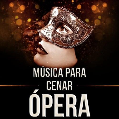 Música para la Cena: Ópera by Various Artists
