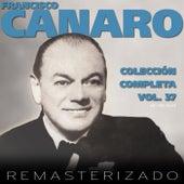 Colección Completa, Vol. 37 (Remasterizado) by Francisco Canaro