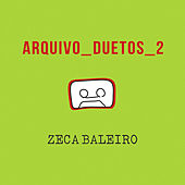 Arquivo Duetos 2 by Zeca Baleiro