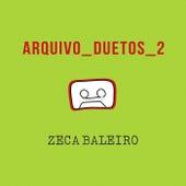 Arquivo Duetos 2 von Zeca Baleiro