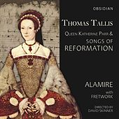 Tallis: Queen Katherine Parr & Songs of Reformation by Alamire