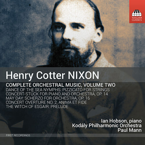 Nixon: Complete Orchestral Music, Vol. 2 by Various Artists