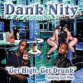 Get High, Get Drunk by Dank Nity