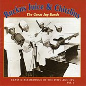 Ruckus Juice & Chitlins, Vol. 2: The Great Jug Bands by Various Artists