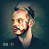 Bryan (Pt. 2) by Bryan Rice