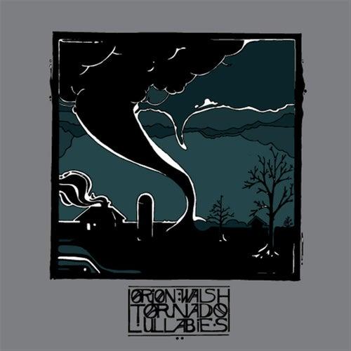 Tornado Lullabies by Orion