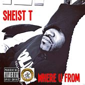Where U From by Sheist T