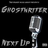 Next Up by The Ghostwriter