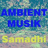 Ambient Musik by Samadhi