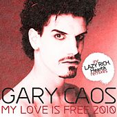 My Love Is Free de Gary Caos