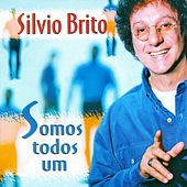 Somos Todos um by Silvio Brito