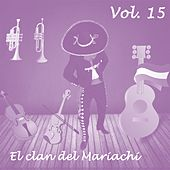 El Clan del Mariachi (Vol. 15) by Various Artists