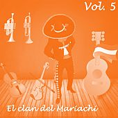 El Clan del Mariachi (Vol. 5) by Various Artists