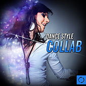 Dance Style Collab von Various Artists