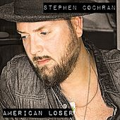 American Loser by Stephen Cochran