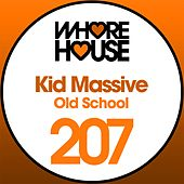 Old School by Kid Massive