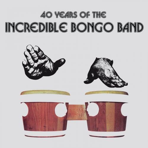 40 Years of the Incredible Bongo Band by Incredible Bongo Band