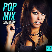 Pop Mix Obsession by Various Artists