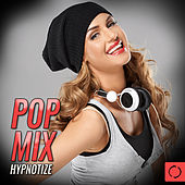 Pop Mix Hypnotize by Various Artists