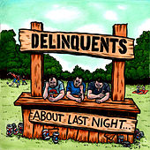 About Last Night von The Delinquents
