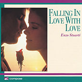 Falling in Love with Love by Enzo Stuarti