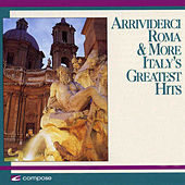 Arrivederci Roma: More of Italy's Greatest Hits by The Broadway String Orchestra