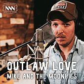 Outlaw Love by Mike and the Moonpies