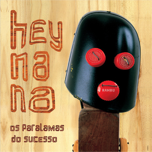 Hey Na Na (Remastered) de Os Paralamas Do Sucesso
