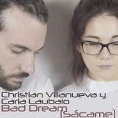 Bad Dream (Sácame) de Christian Villanueva