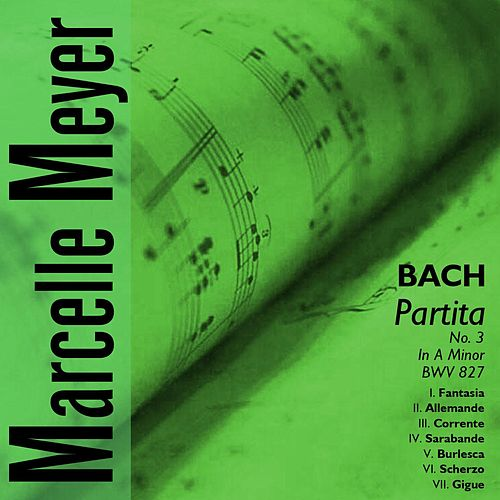 J.S.Bach - Partita No.3 in A Minor, BWV 827 by Marcelle Meyer