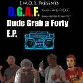 Dude Grab a Forty E.P. by E.W.O.R.