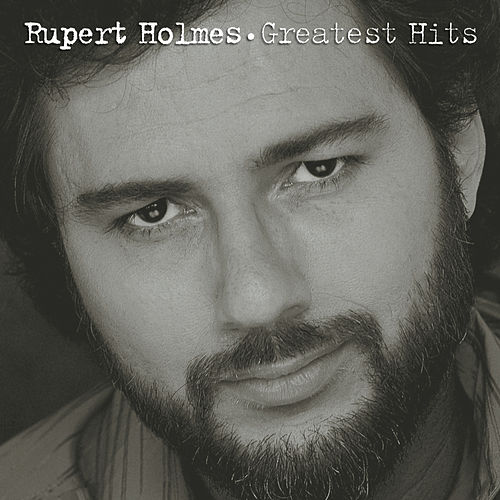 Greatest Hits by Rupert Holmes